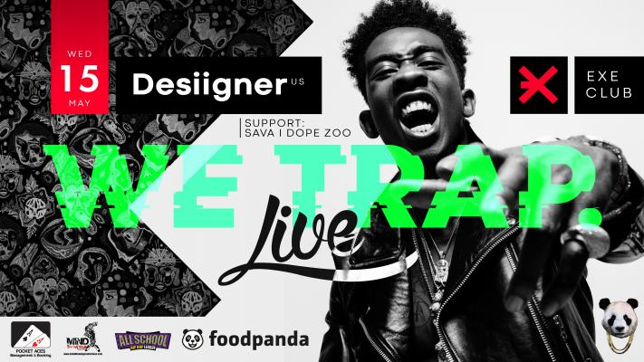 Desiigner LIVE x WE TRAP at EXE CLUB