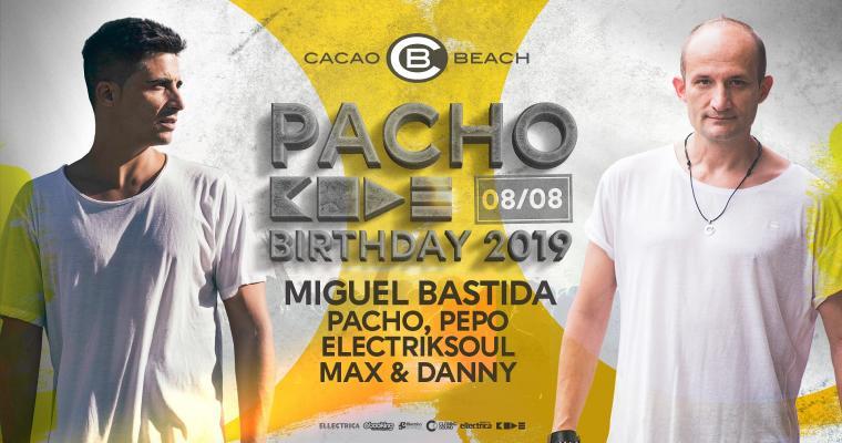 Pacho CODE: Birthday 08/08/2019 w/ Miguel Bastida