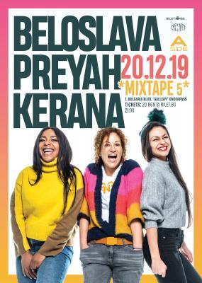 BELOSLAVA / PREYAH / KERANA live at club*MIXTAPE5*