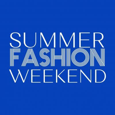 Summer Fashion Weekend